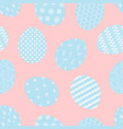 cute pattern with blue eggs on pink for easter vector image