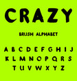 crazy brush painted alphabet vector image