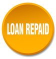 loan repaid orange round flat isolated push button vector image vector image