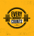 every workout counts sport motivation quote vector image