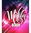 Malibu California handwriting lettering on the vector image