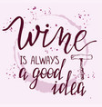 wine related hand lettered quote vector image