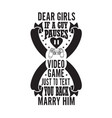 gamer quotes and slogan good for tee dear girls vector image vector image