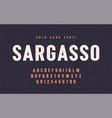 sargasso bold san serif font alphabet vector image vector image