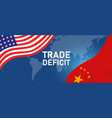serious trading tension or trade war between us vector image