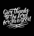 hand lettering with bible verse give thanks to the vector image vector image