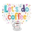 Lets do coffee vector image