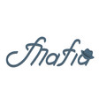 mafia handwriting text with a texture men hat vector image