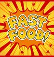 fast food word comic book pop art vector image vector image