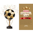golden cup and soccer ball realistic vector image vector image