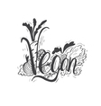 Hand drawn vintage quote Vegan Hand-lettering vector image vector image