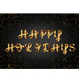 happy holidays gold sign on black background vector image vector image