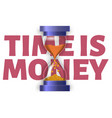 time is money sand clock and vector image vector image