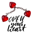 Hand lettered inspirational quote Open your heart vector image vector image