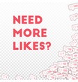 social media icons need more likes concept vector image