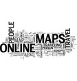 why online maps are handy text word cloud concept vector image vector image