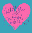 will you be my valentine valentines day card with vector image