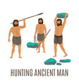 hunting ancient men vector image
