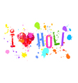 I Love Holi bright colors isol vector image