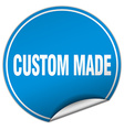 custom made round blue sticker isolated on white vector image vector image