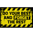 Do your best and forget the rest sign vector image vector image