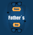 happy father39s day on a blue background with a vector image vector image