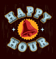 happy hour poster sign label design with a ring vector image vector image