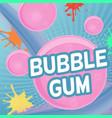 bubble gum poster design vector image
