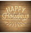 slogan wood color happy holidays vector image vector image