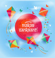 happy makar sankranti with vector image