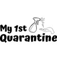 my first quarantine on white background vector image