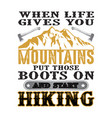 adventure quote and saying when life gives you vector image vector image