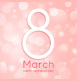 happy womens day design pink bokeh background vector image vector image