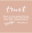 hand lettering trust in lord with all your vector image vector image