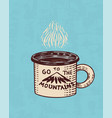 mountains and tea cup logo camping label trip in vector image vector image