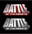 battle of the robots logo design vector image vector image