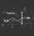 formula taurine vector image vector image