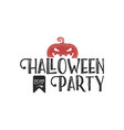 halloween 2017 party label template with pumpkin vector image