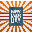 happy labor day realistic paper badge vector image