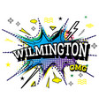 wilmington comic text in pop art style isolated vector image vector image