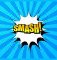 comic book smash wording concept vector image vector image