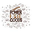i believe in power of baked goods unique vector image