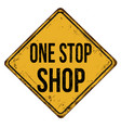 one stop shop vintage rusty metal sign vector image