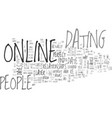 why people date online text word cloud concept vector image vector image
