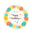 happy birthday greeting card flower wreath trendy vector image