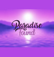 paradise found quote background vector image vector image