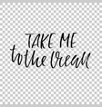 take me to the ocean hand drawn dry brush vector image vector image