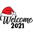 welcome 2021 on white background vector image