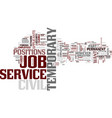 temporary civil service job text background word vector image vector image