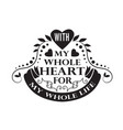 wedding quotes and slogan good for tee with my vector image vector image